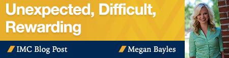 megan_difficult-unexpected-rewarding.jpg